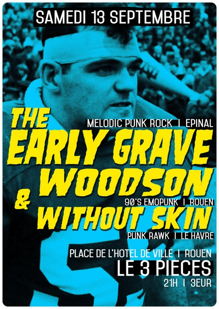 The Early Grave / Woodson / Without Skin
